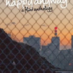 Happy Anyway:  A Flint Anthology launches with complex stories, national interest