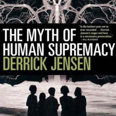 "Review: Why are we killing the planet? ""The Myth of Human Supremacy"" nails troubling answers"