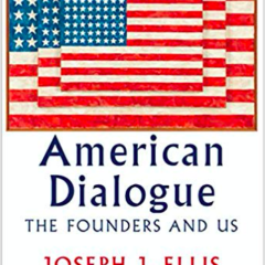 "Book Review:  ""American Dialogue"" offers indispensable conversation between ""then"" and ""now"""